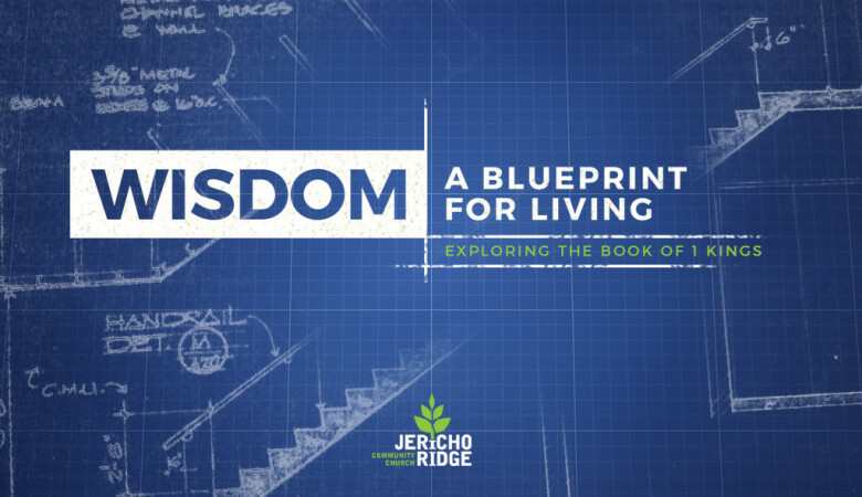 Sermons jericho ridge community church sermons by wisdom a blueprint for living malvernweather Images