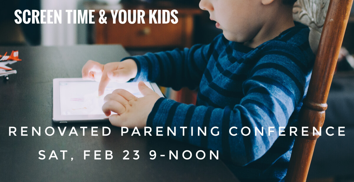 Parenting Event - Screen Time & Your Kids
