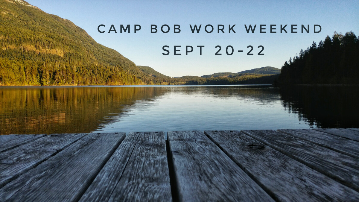 Camp Bob Work Weekend