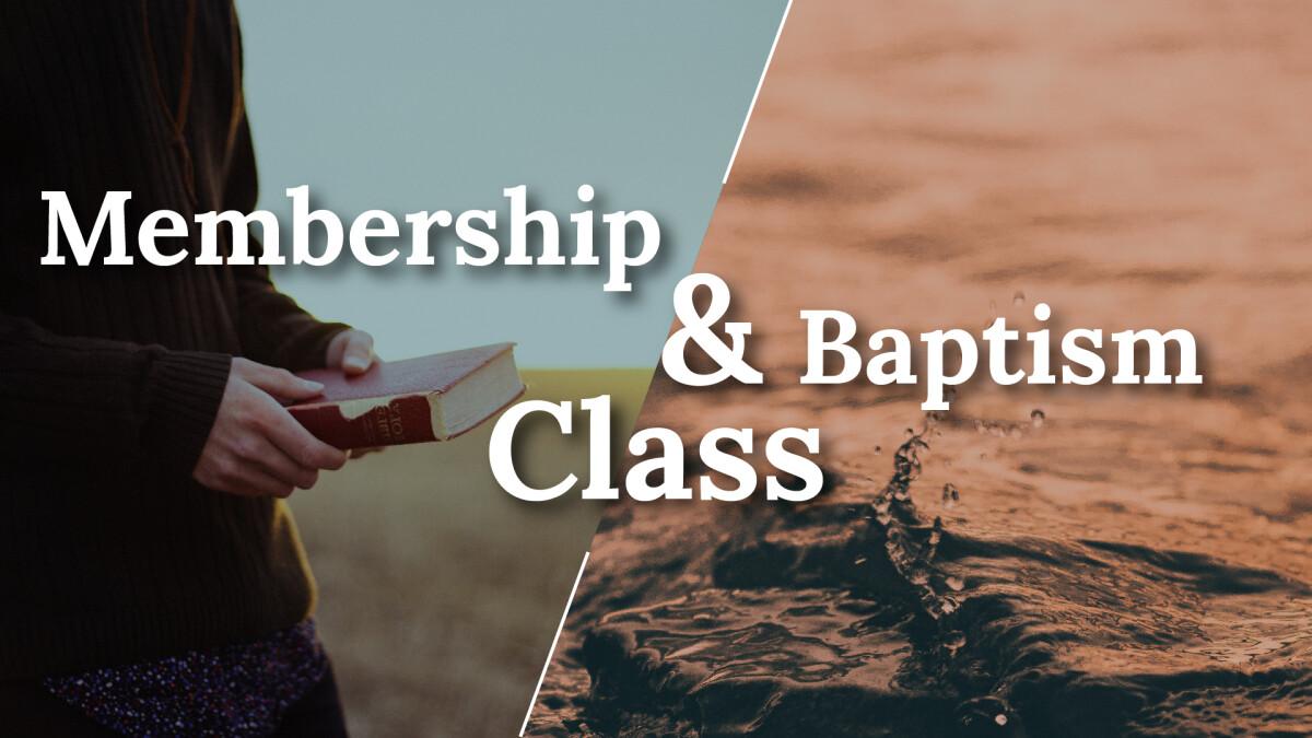 Membership & Baptism Class